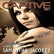 Captive: A New Life, Book 1 | [Samantha Jacobey]