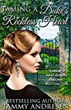 Taming A Duke's Reckless Heart: Taming the Heart Series Book 1