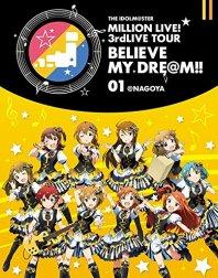 【Amazon.co.jp限定】 THE IDOLM@STER MILLION LIVE! 3rdLIVE TOUR BELIEVE MY DRE@M!! LIVE Blu-ray 01@NAGOYA (ライブ写真使用 オリジナル差し替えジャケット付)