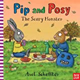 Pip and Posy: The Scary Monster (Pip & Posy) [ハードカバー] / Axel Scheffler (イラスト); Nosy Crow Ltd (刊)