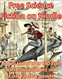Free Science Fiction Books On Kindle: Linked List of over 350 Free SciFi Classic Stories And Early Fantasy Novels