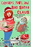Cupcakes, Paws, and Bad Santa Claus (An Annie Graceland Cozy Mystery Book 4)