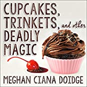 Cupcakes, Trinkets, and Other Deadly Magic: Dowser Series #1 | Meghan Ciana Doidge