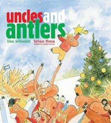 Uncles and Antlers by Lisa Wheeler| wearewordnerds.com