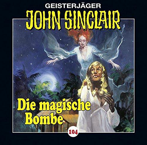 John Sinclair (104) Die Magische Bombe - Lübbe Audio 2015