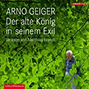 Der alte König in seinem Exil (Arno Geiger)