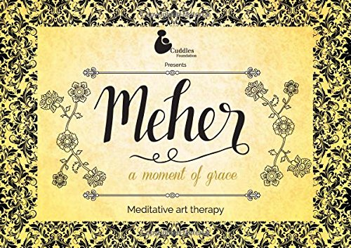 Meher: Meditative Art Therapy - Colouring Book for Adults (With Free Colouring Pencils and Sharpener)