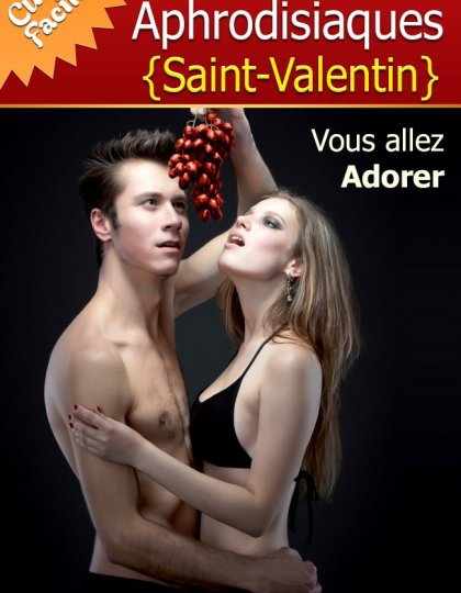 Recettes Aphrodisiaques Saint-Valentin - Tao Chan