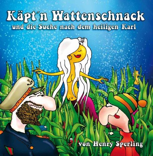 Käpt'n Wattenschnack und die Suche nach dem heiligen Karl (Gentle Art)
