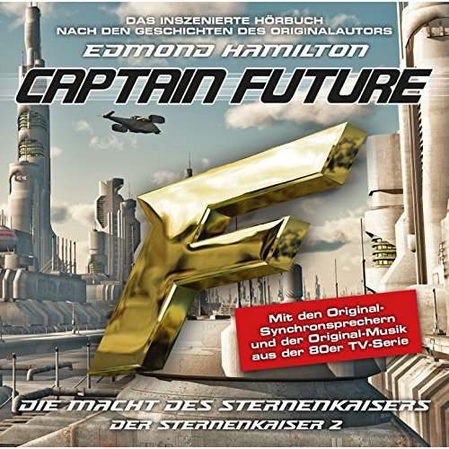 Captain Future (9) Der Sternenkaiser 2: Die Macht (highscoremusic)
