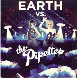 Earth Vs The Pipettes