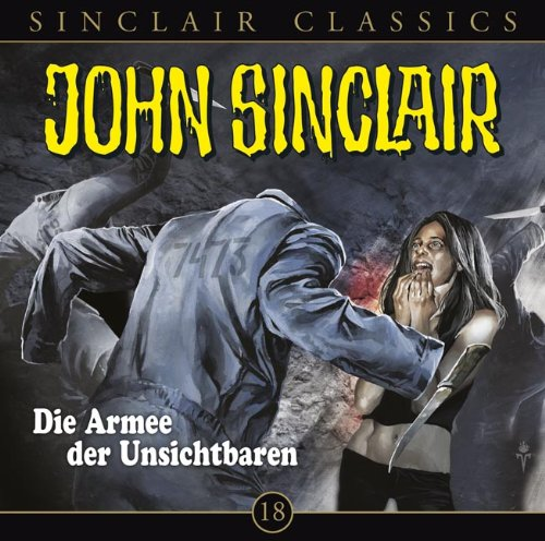 John Sinclair Classics (18) Die Armee der Unsichtbaren (Lübbe Audio)