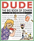 Dude: The Big Book of Zonker (Doonesbury Books (Andrews & McMeel))