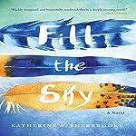 Fill the Sky | Katherine A. Sherbrooke