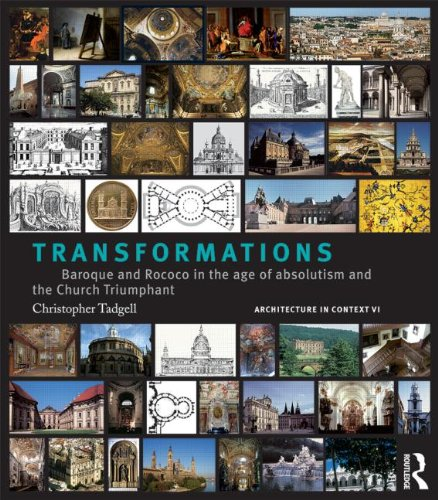 Transformations: From Mannerism to Baroque in the Age of European Absolutism and the Church Triumphant (Architecture in Context)