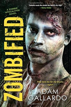 Zombified (Zombie Apocalypse Series) by Adam Gallardo | Featured Book of the Day | wearewordnerds.com