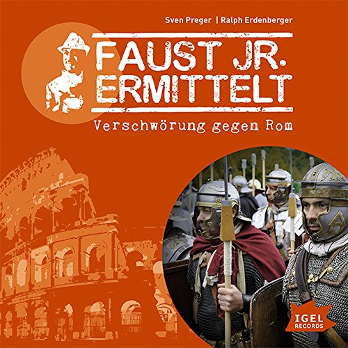 Faust Jr. Ermittelt (12) Verschwörung gegen Rom - Igel Records 2015