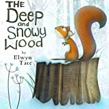 The Deep and Snowy Wood (Christmas Picture Book)