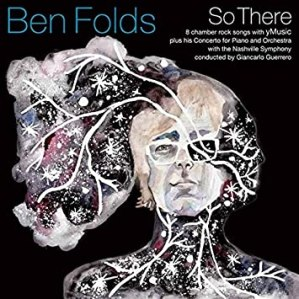 "Ben Folds ""So There"""