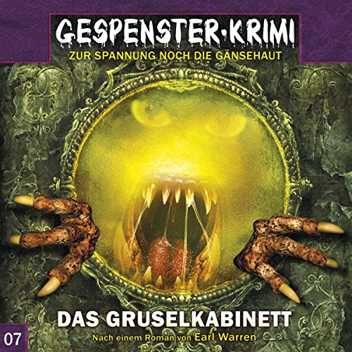 Gespenster-Krimi (7) Das Gruselkabinett - Contendo Media / Audionarchie 2016