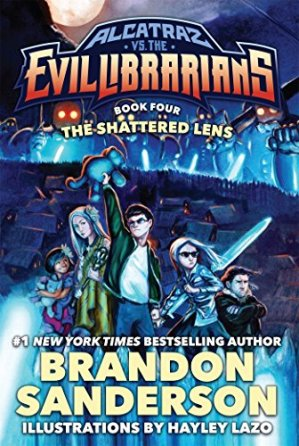 The Shattered Lens: Alcatraz vs. the Evil Librarians (Alcatraz Versus the Evil Librarians) by Brandon Sanderson | Featured Book of the Day | wearewordnerds.com