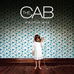 The Cab - Whisper War