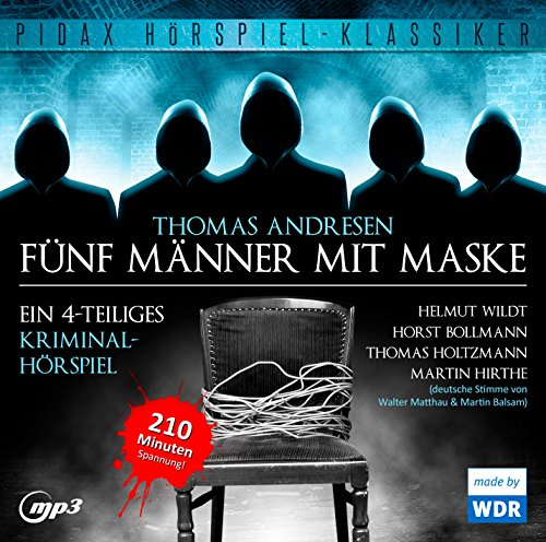 Pidax Hörspiel-Klassiker - Fünf Männer mit Maske (Thomas Andresen) WDR 1975 / Pidax 2015
