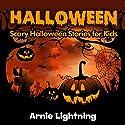 Children's Books: 10 Halloween Stories for Kids: Scary Halloween Short Stories for Kids (Halloween Stories for Children)