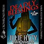 Deadly Blessings: An Alex St. James Mystery: Alex St. James Mysteries, Book 1 | Julie Hyzy