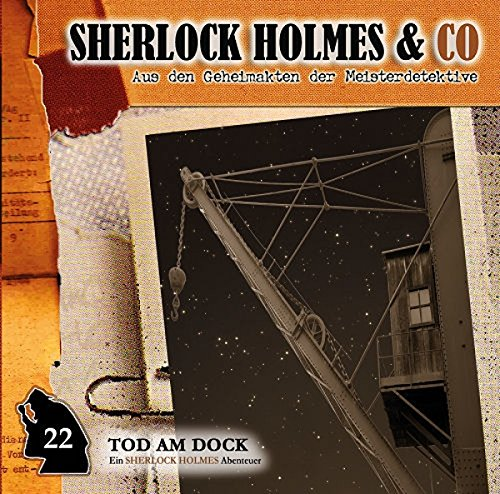 Sherlock Holmes & Co (22) Tod am Dock - Romantruhe Audio 2016