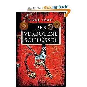 Ralf Isau´s Der verbotene Schlüssel (Bildquelle:Anazon.de)
