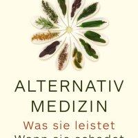 Alternativmedizin : was sie leistet, wann sie schadet / Dr. med. Michael Prang