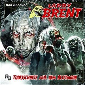 Larry Brent (8) Todesschreie im Blutmoor (R&B Company)