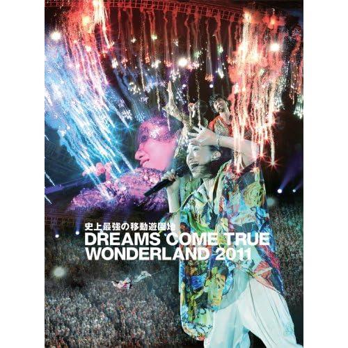 史上最強の移動遊園地 DREAMS COME TRUE WONDERLAND 2011 [DVD]をAmazonでチェック!