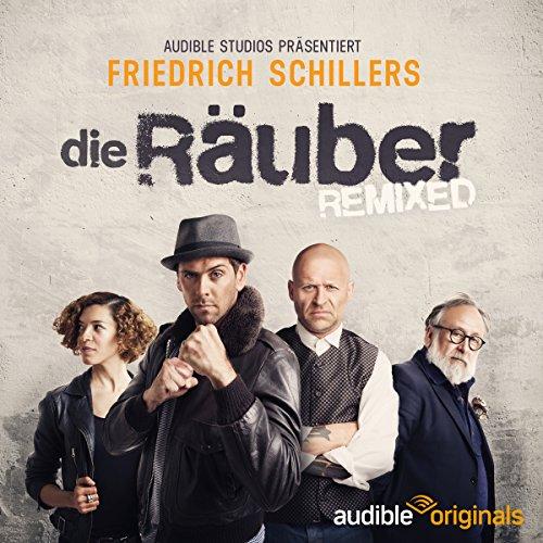 Die Räuber remixed (C arolin-Therese Wolff nach Friedrich Schiller) Audible 2015