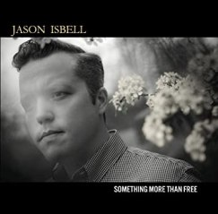 "Jason Isbell ""Something More Than Free"""