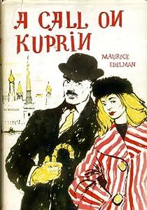 Maurice Edelman's A Call on Kuprin