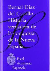 Historia verdadera de la conquista de la Nueva España, de Bernal Díaz del Castillo