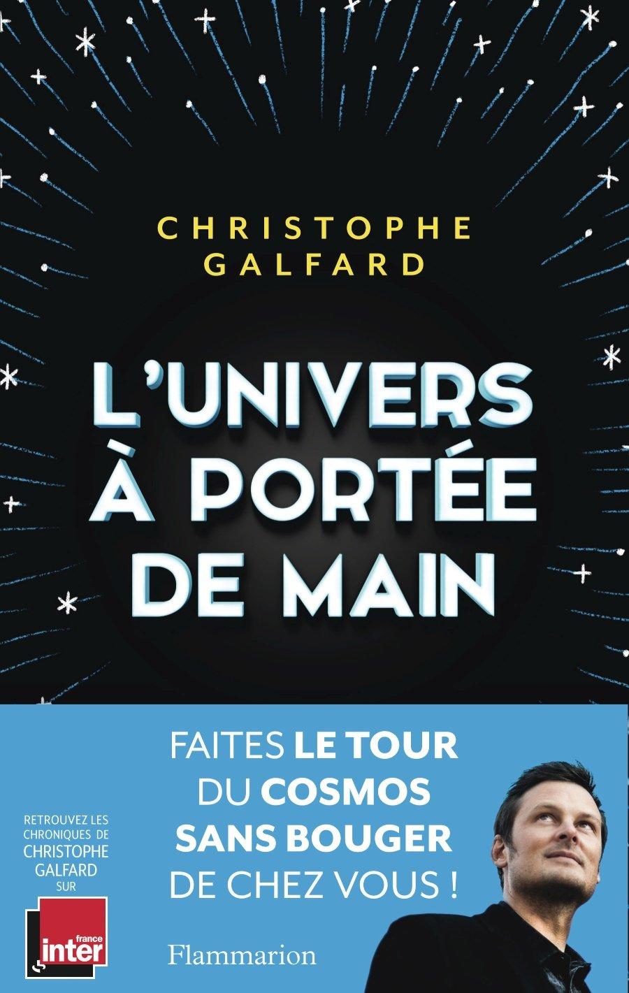 L'Univers à Portée de Main - Christophe Galfard. Crédit : Flammarion