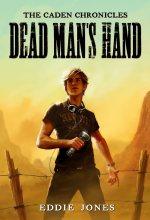 Dead Man's Hand (The Caden Chronicles) [Kindle Edition] Eddie Jones (Author)