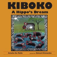 Kiboko, a Hippo's Dream, by Amelia De Mello