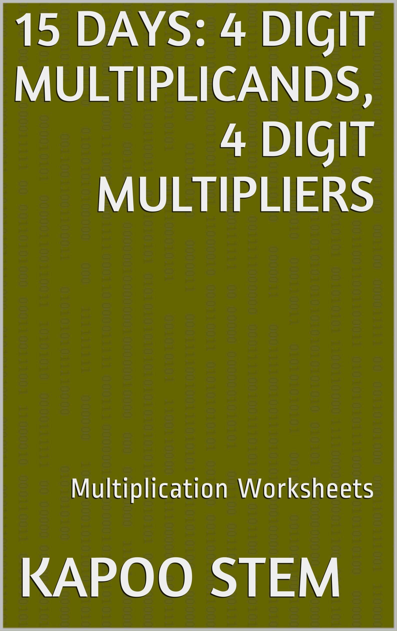 15 Multiplication Worksheets With 4 Digit Multiplicands 4