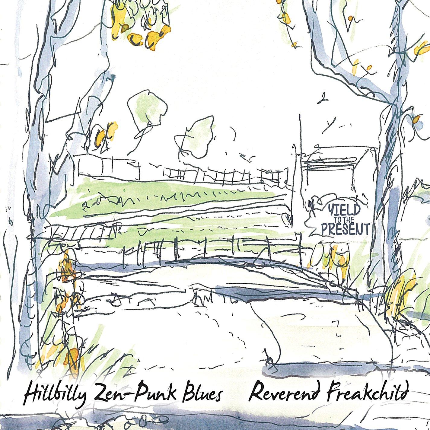 REVEREND FREAKCHILD Hillbilly Zen-Punk Blues