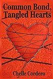 Common Bond, Tangled Hearts