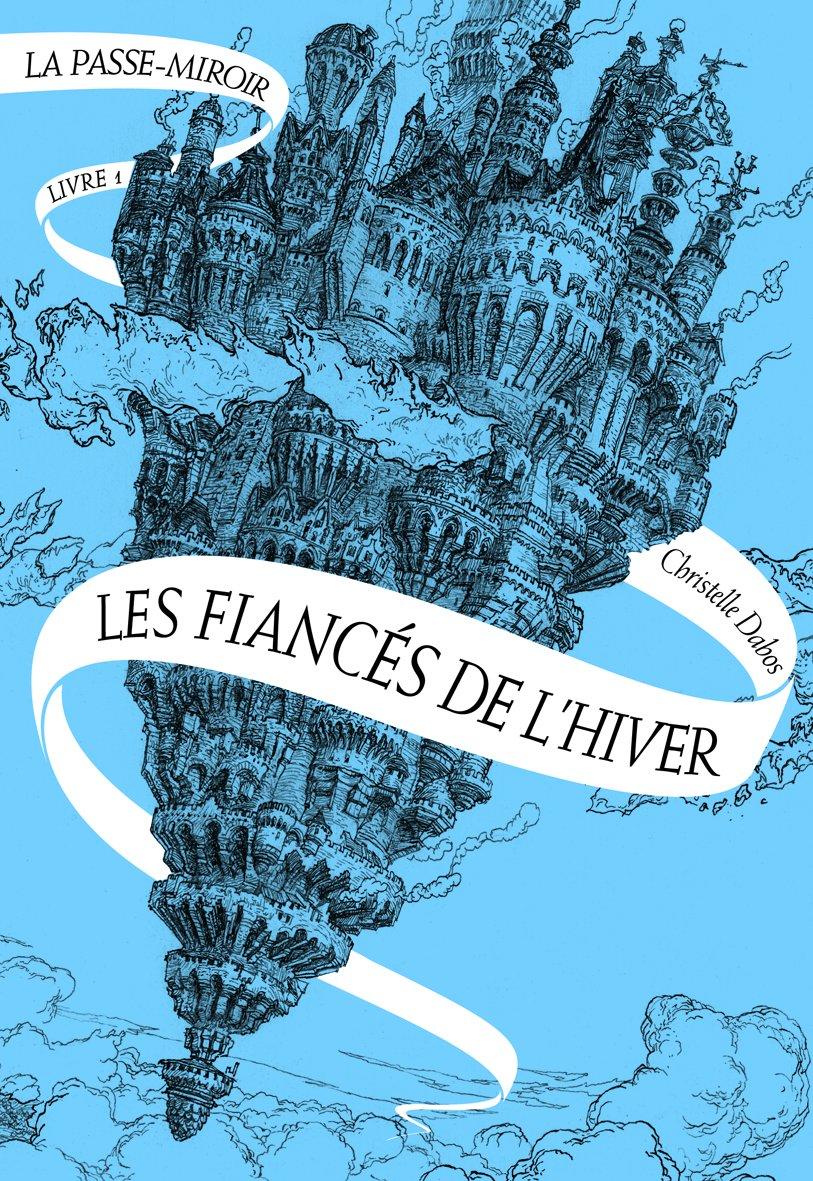 Ebooks Gratuit > La Passe-miroir - Christelle Dabos màj 10