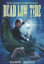 Dead Low Tide (The Caden Chronicles) [Kindle Edition] Eddie Jones (Author)