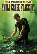 Skull Creek Stakeout (The Caden Chronicles) [Kindle Edition] Eddie Jones (Author)