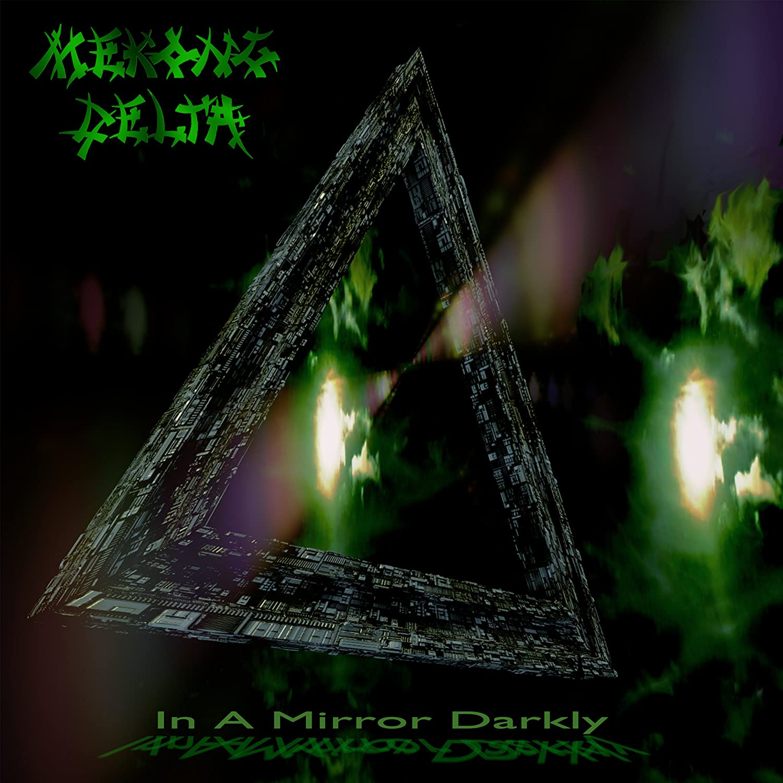 MEKONG DELTA In A Mirror Darkly