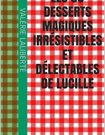 Les 39 Desserts Magiques Irrésistibles Et Délectables De Lucille
