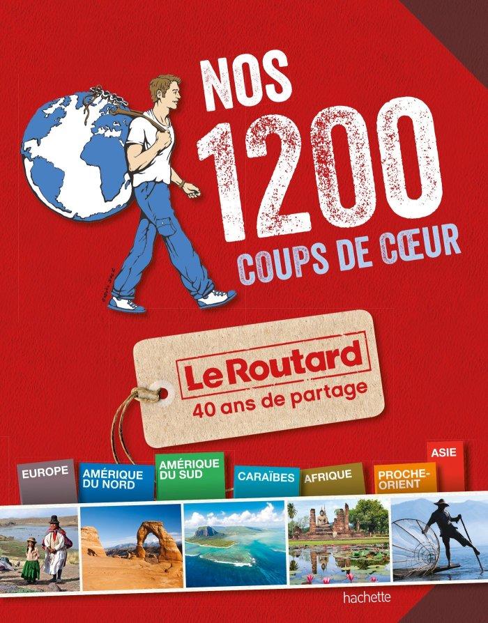 Nos 1200 coups de coeur - Routard Monde Couverture du livre